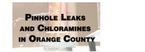 Pinhole Leaks and Chloramines in Orange County
